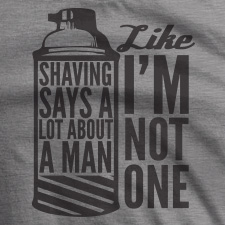 SHAVING-SAYS-A-LOT-ABOUT-A-MAN-LIKE-IM-NOT-ONE-THUMB